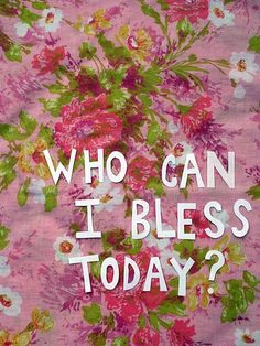 how can i bless my family today?