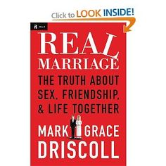 Written by Mark Driscoll & his wife, Grace. A real look into your own marriage