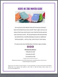Join my Scent of the Month Club to receive a free Scentsy bar every month. Join today at www.veronicaprescott.scentsy.us.