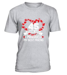45 Years Wedding Anniversary Shirts. Funny Gifts For Couples At Parties