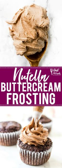 This creamy, dreamy Nutella Buttercream Frosting recipe is the frosting recipe you've been missing. It'll easily replace your standard chocolate buttercream frosting recipe for anything you make. It's great for spreading or piping on cupcakes, cakes, brownies, or cookies. You'll love it! Recipe from @whattheforkblog | whattheforkfoodblog.com | easy homemade frosting recipes | how to make Nutella buttercream frosting | how to make frosting with Nutella | #Nutella #chocoalte #frosting #dessert