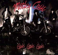 Motley Crue ~ Girls, Girls, Girls