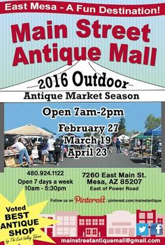 Outdoor Antique Market - February 27, 2016- Main Street Antique Mall, 7260 E Main St, Mesa, AZ 85207 - Sale runs 7a.m. to 2p.m. - Store opens at 8a.m. - 5:30p.m. for this event.