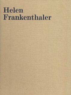 Helen Frankenthaler : Paintings 1959 - 2002 Text by Matthew Collings 2008