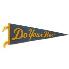 http://threepotatofour.com/products/felt-pennant-do-your-best
