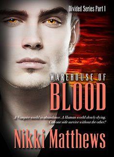Warehouse of Blood (DIVIDED Book 1) by Nikki Matthews, http://www.amazon.com/dp/B00NMNGJ1G/ref=cm_sw_r_pi_dp_Byphub1H0MB8J