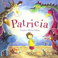 Patricia by Stephen Michael King. This book seems deceptively simple, but has so much to say to children, through its engaging main character and her wonderful imagination.
