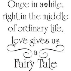 Love Quotes - I want this either on wedding invites or incorporated where in the wedding/reception!