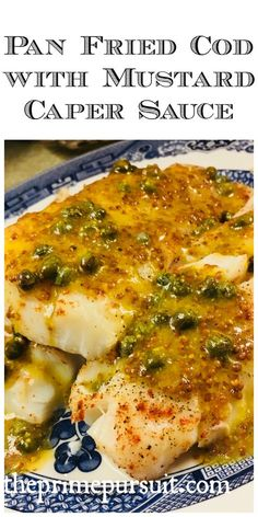 Pan Fried Cod drizzled with tangy, sweet + sour mustard caper sauce. Sophisticat… – Things I want to Eat - Fish Recipes Paleo Fish Recipes, Paleo Sauces, Salmon Recipes, Seafood Recipes, Whole Food Recipes, Cooking Recipes, Healthy Recipes, Baked Cod Recipes, Fish Dinner