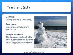 Word of the Day! TRANSIENT (adj) Download this vocabulary flashcard to help study for the SAT or ACT from www.SATPrepGroup.com