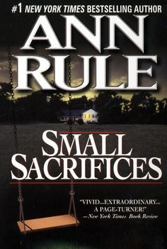 Small Sacrifices. The true unbelievable story of Diane Downs
