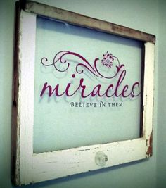 Believe in miracles #uppercaseliving #peggysfrontporch #miracles #believe #vinyl #window