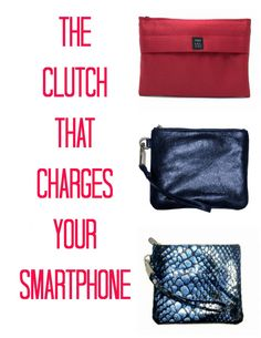 The Clutch That Charges Your Smartphone (OMG) and it's CHIC! #fashion l @Vera Sweeney (Ladyandtheblog.com)