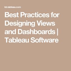 Best Practices for Designing Views and Dashboards | Tableau Software