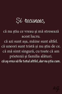 Recunosc ca nu stiu ce vreau. Sad Quotes, Happy Quotes, Love Quotes, Motivational Words, Inspirational Quotes, True Words, Beautiful Words, Book Lovers, Cool Words