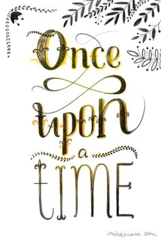 """Start with """"once upon a time"""" and write about your leaving the house today...see…"""