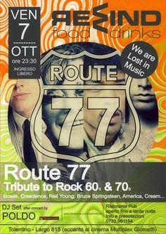 Venerdi 7 ottobre 2016 al Rewind Tolentino serata con i Route77 ed il loro tributo al Rock 60&70….Bowie,Neil Young,America Bruce Springsteen etc.A seguire Dj Set by Poldo Ingresso libero.Ti aspettiamo! Per info e prenotazione cena 0733/961154