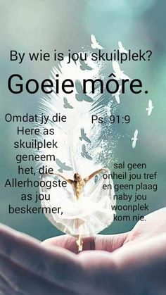 Good Morning Wishes, Good Morning Quotes, Lekker Dag, Happy Birthday Wishes Cards, Afrikaanse Quotes, Goeie More, Prayer Room, Beautiful Landscapes, Poems