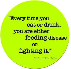 Eat to live. Don't live to eat.