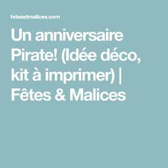 Un anniversaire Pirate! (Idée déco, kit à imprimer)   Fêtes & Malices