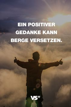 Visual Statements®️️️️️ Sprüche/ Zitate/ Quotes/ Motivation/ Ein positiver Gedanke kann Berge versetzen.