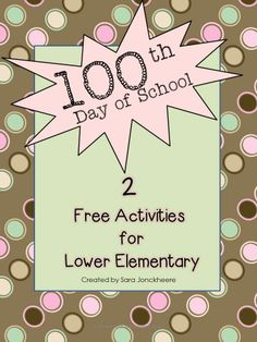 100th Day of School Freebie.  Two activities designed for lower elementary.  Perfect for your hundredth day of school celebration!