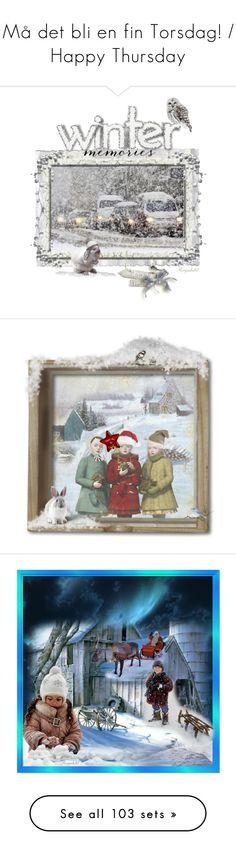 """""""Må det bli en fin Torsdag! / Happy Thursday"""" by ragnh-mjos ❤ liked on Polyvore featuring art, Winter, snow, artset, december2015, december, snowmen, week, November and fallwinter2015"""