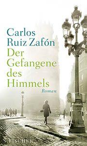 Buchcover »Der Gefangene des Himmels« von Carlos Ruiz Zafón