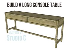Build a Quick and Easy Table Using the Long Console Table Plans Looking for a quick weekend project? New to woodworking and want to start with a basic plan that is not so Plain Jane? Look no furthe...