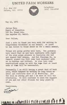 In this letter, Cesar Chavez thanks Julian Nava for writing a letter to Congressman Barry Morris Goldwater, Jr. during his campaign for the Los Angeles Board of Education. Julian Nava, a graduate of Pomona College, was one of the first Mexican-American doctoral students at Harvard University. He went on to have a distinguished career as professor of history at California State University, Northridge, and served as United States Ambassador to Mexico from 1980 to 1981. Julian Nava Collection.