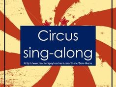 Circus Sing Along Freebie*Sing along to the tune of Twinkle Twinkle Little StarGreat song for grades PK-4thMakes a perfect intro to a lesson or unit on the circusEnjoy!http://www.teacherspayteachers.com/Store/Dani-Marie