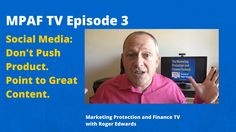 MPAFTV3 - Social Media: Don't Push Product. Point to Great Content.