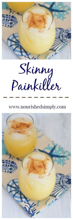 Looking for a lower calorie cocktail?  Try this Skinny Painkiller.  Same great flavor as the traditional Painkiller without all the calories and fat.