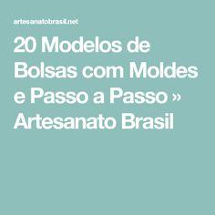 20 Modelos de Bolsas com Moldes e Passo a Passo » Artesanato Brasil