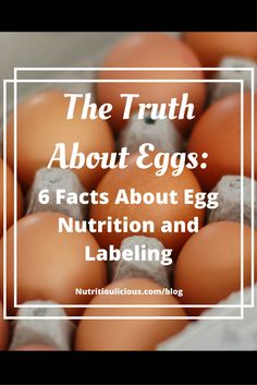 The Truth About Eggs | Nutrition myths abound, especially when it comes to eggs. Learn the truth about eggs including six facts regarding their nutrition and labeling @jlevinsonrd.