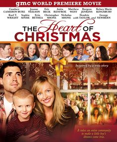 The Heart of Christmas- gmc ch. 188 #DISH Inspired by the true story of Dax Locke, a terminally ill child.   with a rare form of leukemia and a community of thousands   that came together to help him celebrate one last Christmas. Stars: Candace Cameron Bure, George Newbern, Jeanne Neilson, Burgess Jenkins, Anita Renfroe.