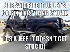 It's a Jeep, it doesn't get stuck! Jeep Xj, Jeep Rubicon, Jeep Wrangler Sport Unlimited, Jeep Quotes, Fun Quotes, Jeep Scout, Jeep Humor, Jeep Trails, Jeep Brand