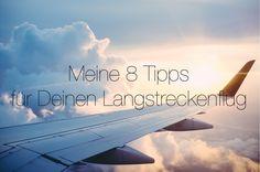 Reiseplanung: Meine 8 Tipps für Deinen Langstreckenflug