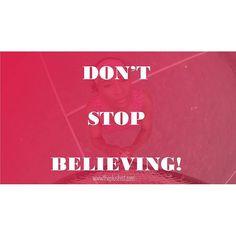 No matter what happens don't stop believing! #motivation#entrepreneur