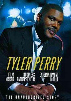 Tyler Perry: Film Maker, Business Entrepreneur, Entertainment Mogul