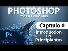 Curso Photoshop CC - Capitulo 0, Introducción para Principiantes - YouTube
