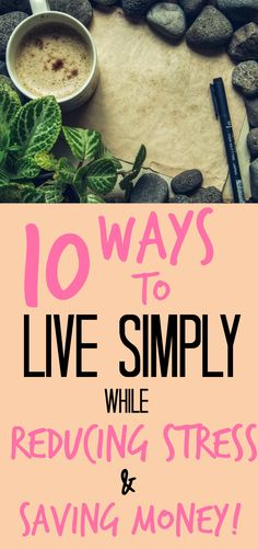 These 10 ideas are some great first steps for anyone looking to live more simple, cut out some stress, and BONUS - save some money too! I am currently mastering these 10 steps now as my challenge in 2017 is to simplify my life, slow down and be more mindful.