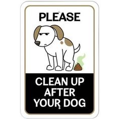 Please Clean Up After Your Dog Pooping Sign, Size: 6 inch x 9 inch Dog Grooming Salons, Grooming Shop, Pet Grooming, Pet Paradise, Dog Cleaning, Dog Salon, Dog Potty, Plastic Signs, Up Dog