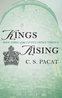Kings Rising: Book Three of the Captive Prince Trilogy by C. S. Pacat - read or download the free ebook online now from ePub Bud!