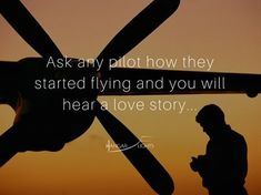 it truely is a love story... #aviationquotesinspirational