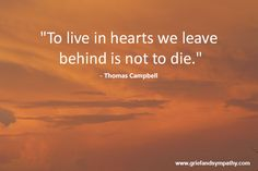 To live in hearts we leave behind is not to die. - Thomas Campbell and loss quotes Death Quotes, Loss Quotes, Me Quotes, Condolences Quotes, Finding Meaning In Life, Goodbye Quotes, Coping With Loss, Mantra, Grandma Quotes