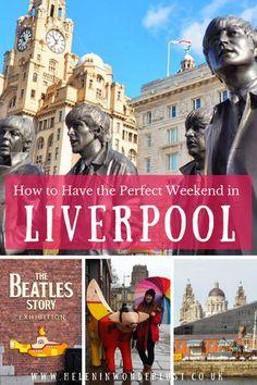 A Wonderful 2-Day Liverpool Itinerary   Helen in Wonderlust