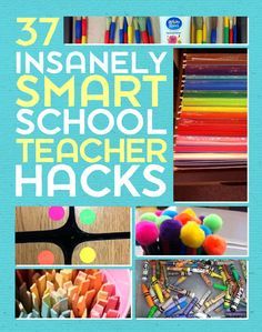 37 Insanely Smart School Teacher Hacks. SOME of these would work for high school