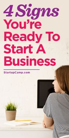 4 Signs You're Ready To Start A Business