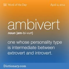 I think this is me. Ever so slightly more introverted but that can change to be more extroverted at times as well, I think I'm an ambivert with introverted tendencies Unusual Words, Weird Words, Rare Words, Big Words, Unique Words, Cool Words, Books And Tea, Ambivert, Aesthetic Words